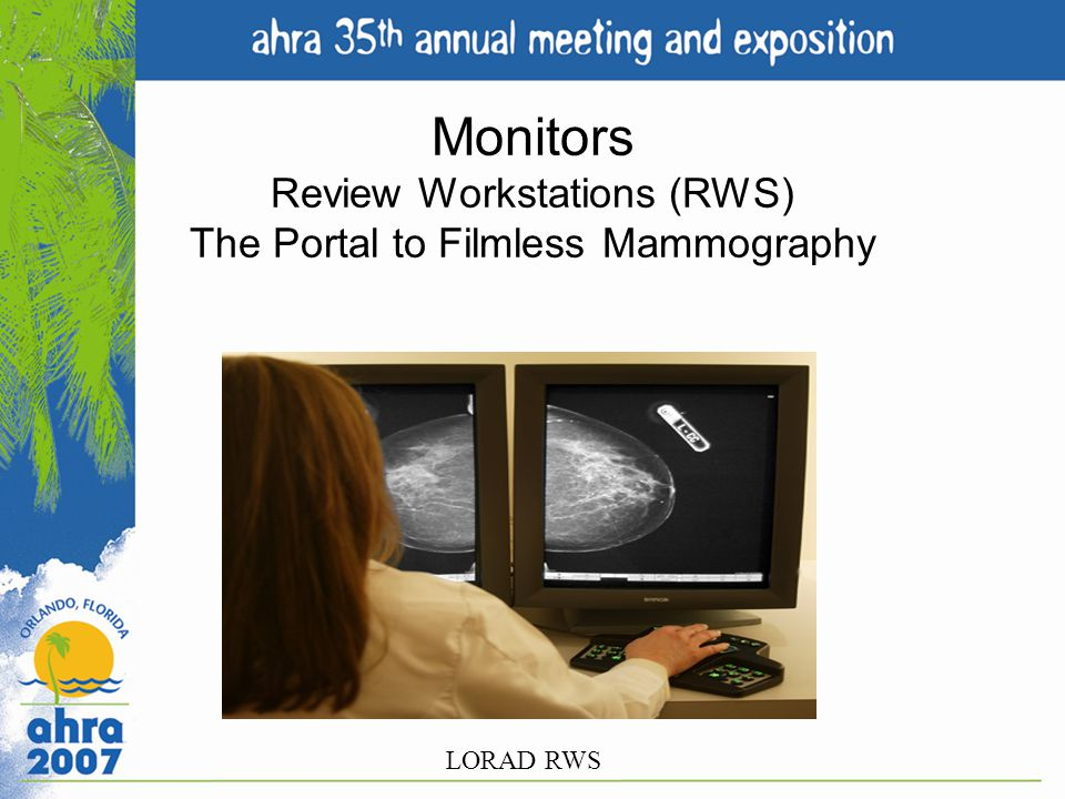 Monitors Review Workstations (RWS) The Portal to Filmless Mammography