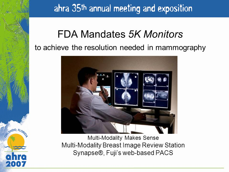 FDA Mandates 5K Monitors to achieve the resolution needed in mammography