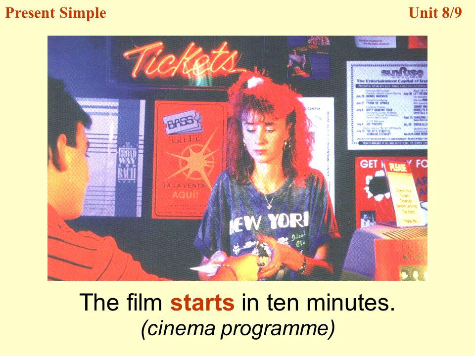 The film starts in ten minutes.