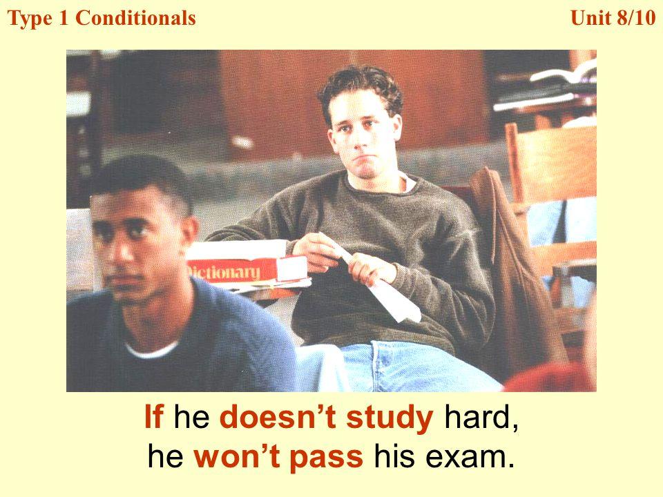 lf he doesn't study hard,