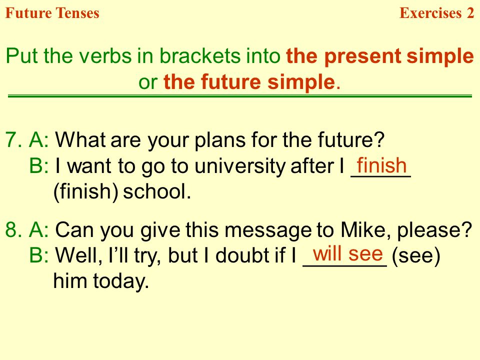 A: What are your plans for the future