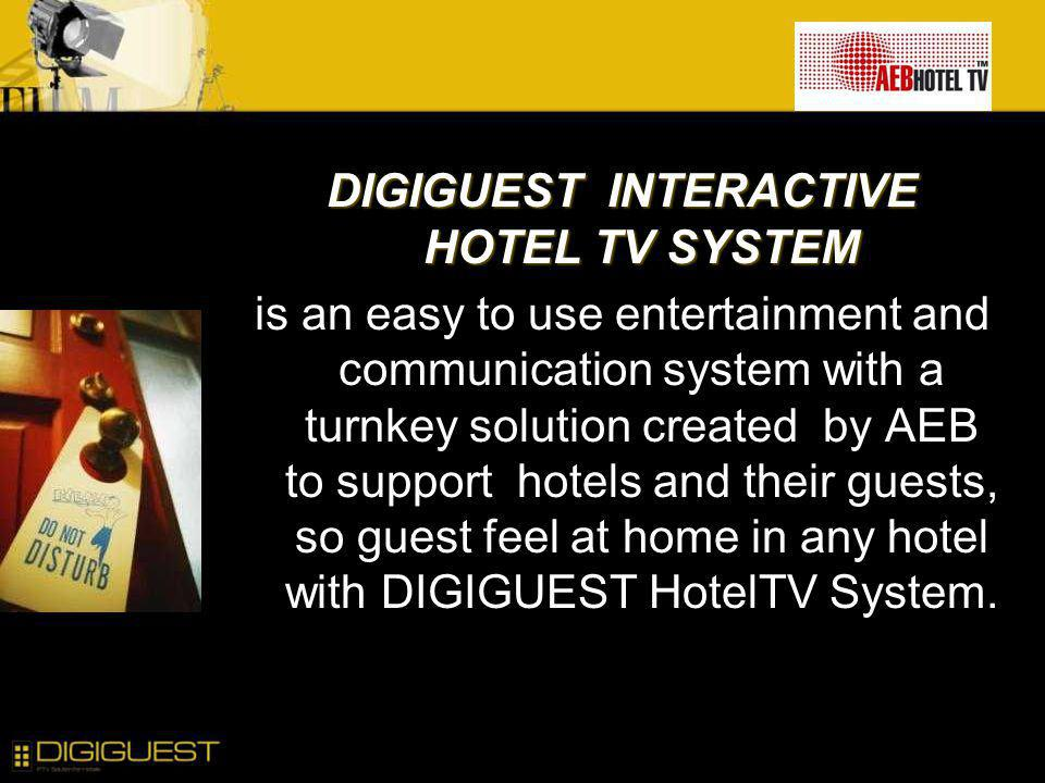 DIGIGUEST INTERACTIVE HOTEL TV SYSTEM is an easy to use entertainment and communication system with a turnkey solution created by AEB to support hotels and their guests, so guest feel at home in any hotel with DIGIGUEST HotelTV System.