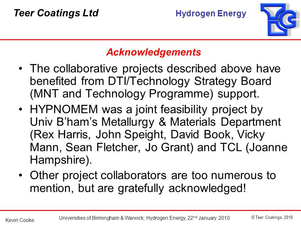 Acknowledgements The collaborative projects described above have benefited from DTI/Technology Strategy Board (MNT and Technology Programme) support.
