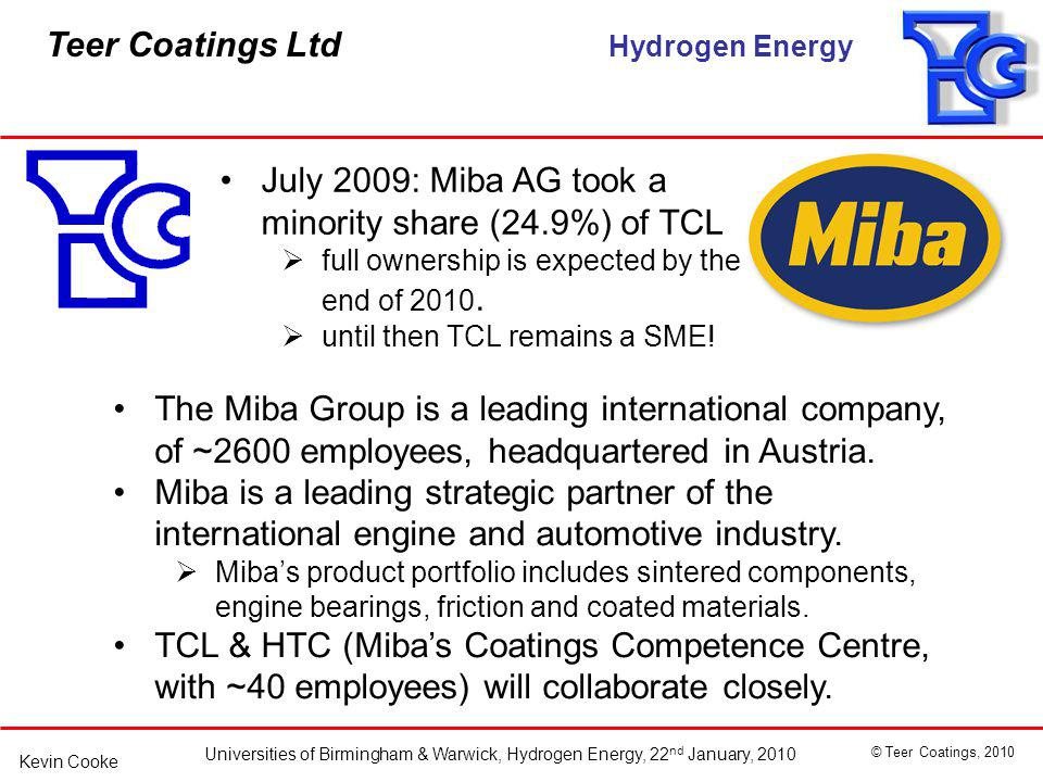 July 2009: Miba AG took a minority share (24.9%) of TCL