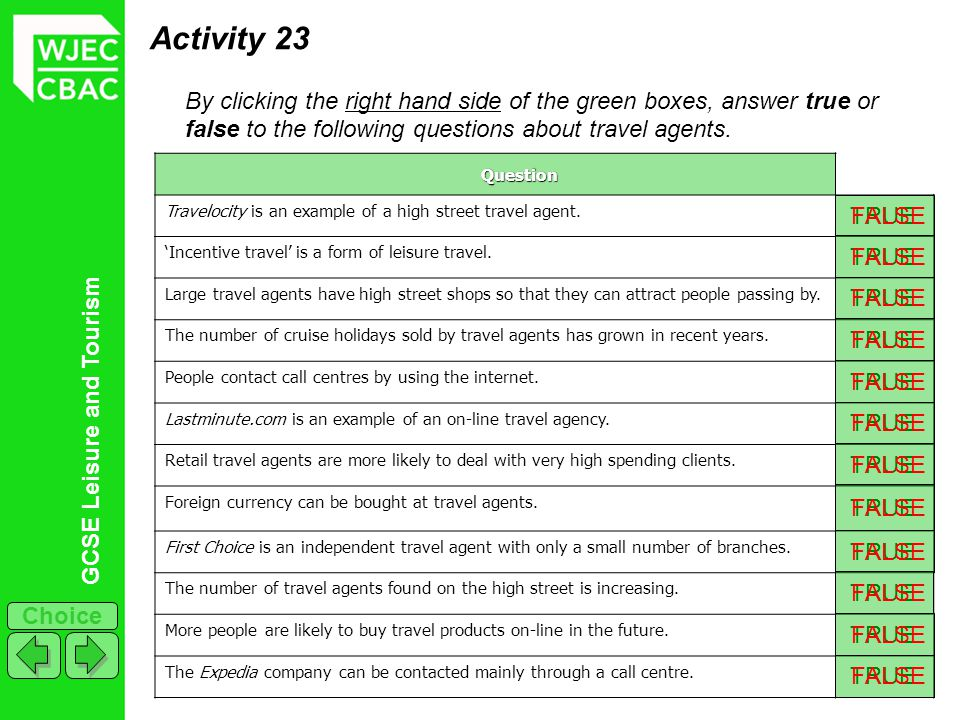 Activity 23 By clicking the right hand side of the green boxes, answer true or false to the following questions about travel agents.