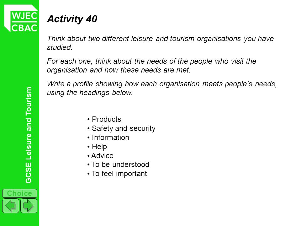 Activity 40 Think about two different leisure and tourism organisations you have studied.