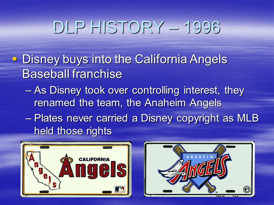 DLP HISTORY – 1996 Disney buys into the California Angels Baseball franchise.