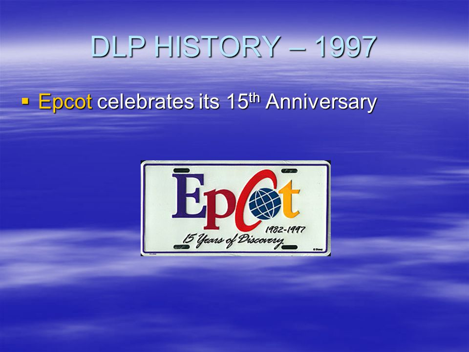 DLP HISTORY – 1997 Epcot celebrates its 15th Anniversary