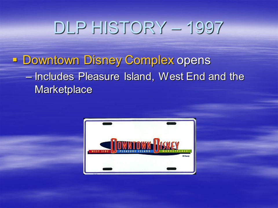 DLP HISTORY – 1997 Downtown Disney Complex opens