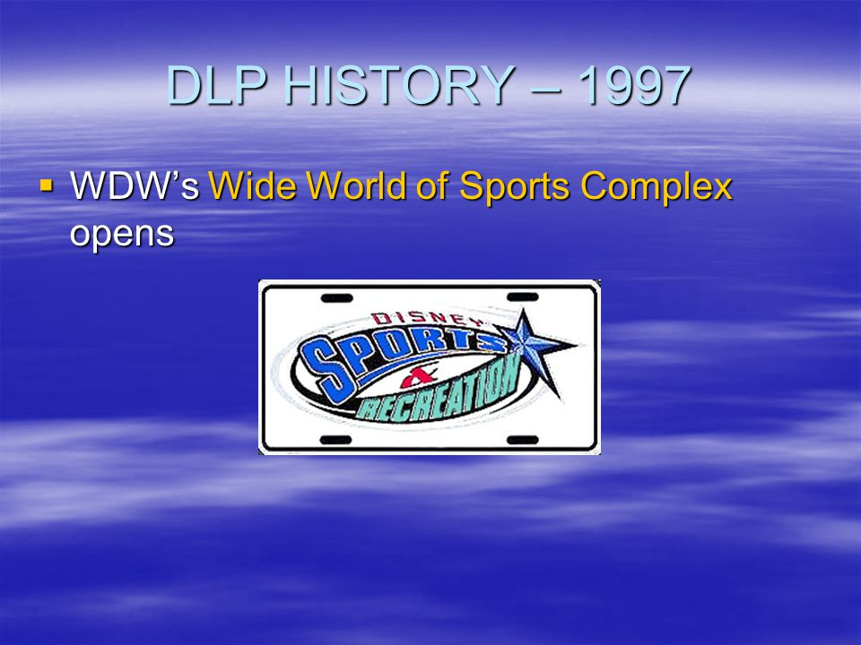 DLP HISTORY – 1997 WDW's Wide World of Sports Complex opens