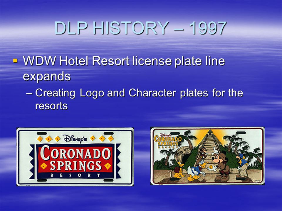 DLP HISTORY – 1997 WDW Hotel Resort license plate line expands