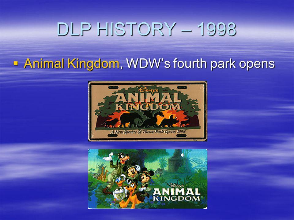 DLP HISTORY – 1998 Animal Kingdom, WDW's fourth park opens