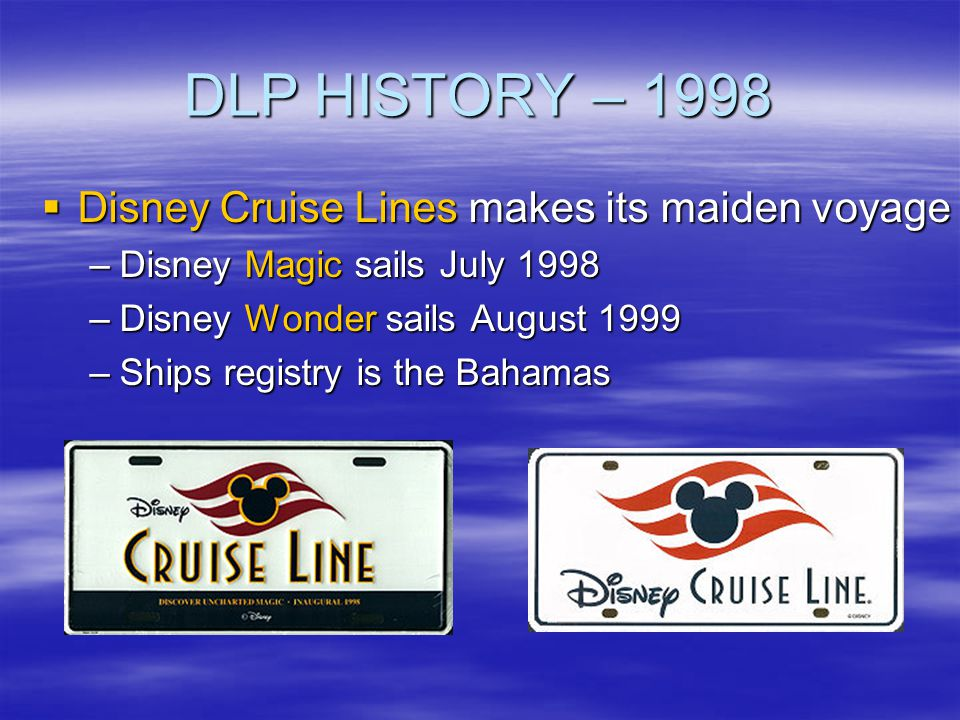 DLP HISTORY – 1998 Disney Cruise Lines makes its maiden voyage