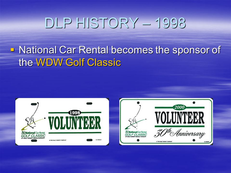 DLP HISTORY – 1998 National Car Rental becomes the sponsor of the WDW Golf Classic