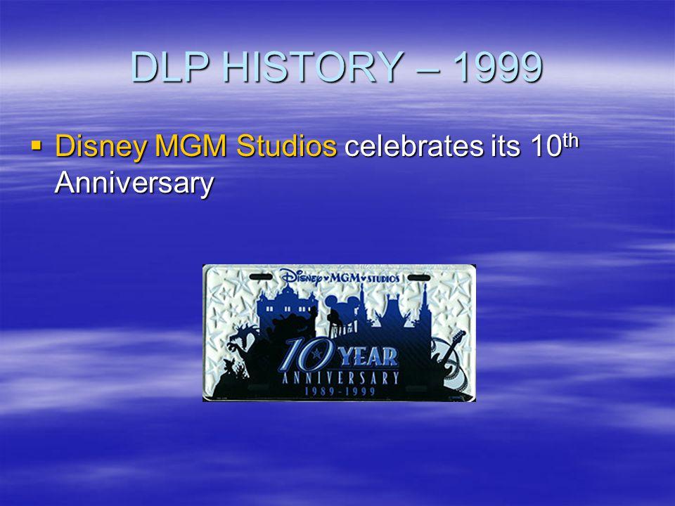 DLP HISTORY – 1999 Disney MGM Studios celebrates its 10th Anniversary