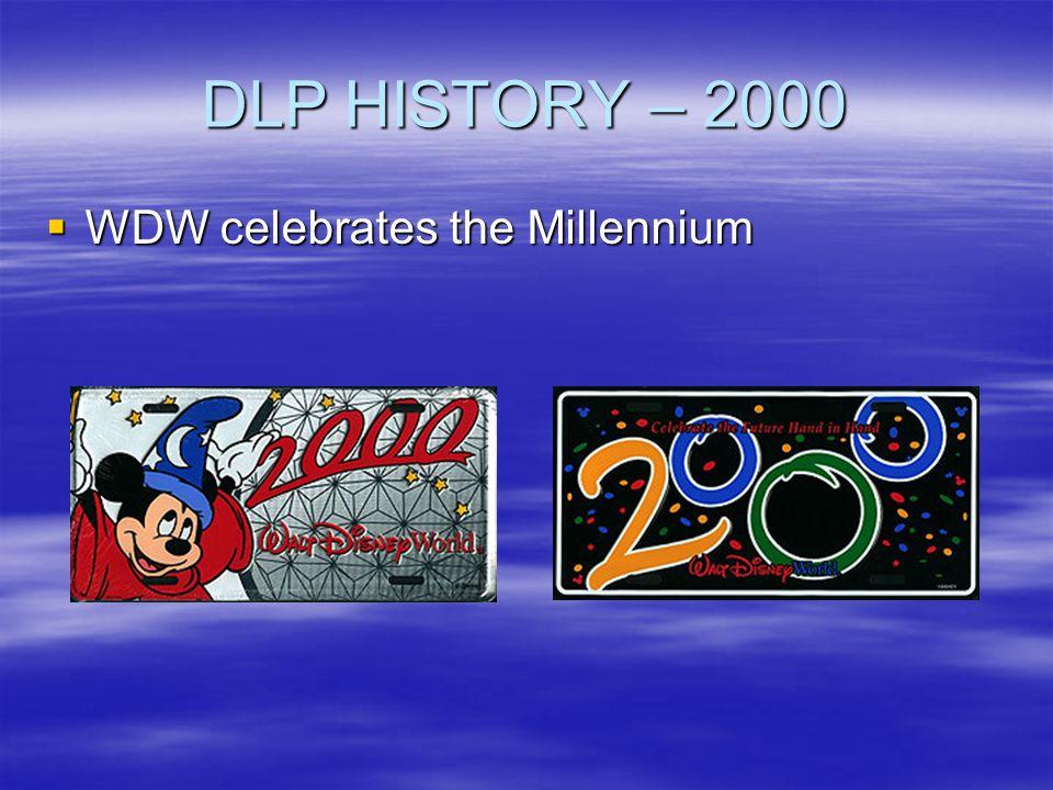 DLP HISTORY – 2000 WDW celebrates the Millennium