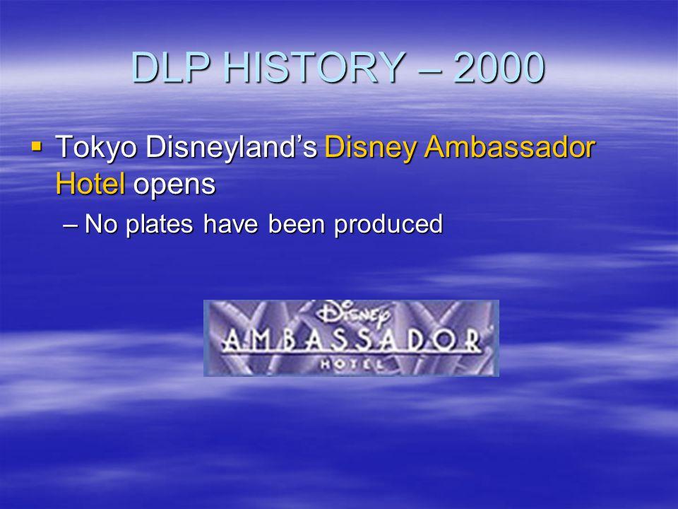 DLP HISTORY – 2000 Tokyo Disneyland's Disney Ambassador Hotel opens