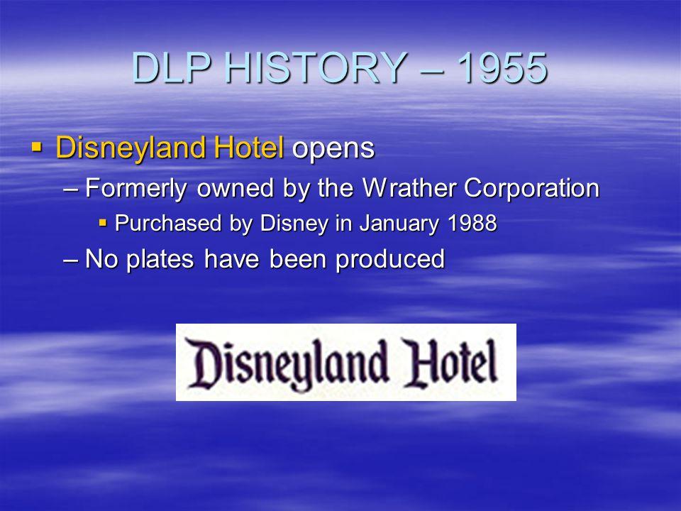 DLP HISTORY – 1955 Disneyland Hotel opens