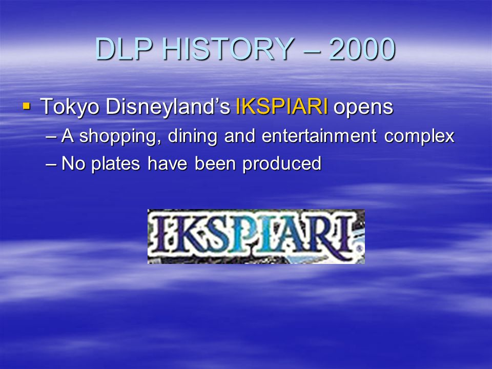 DLP HISTORY – 2000 Tokyo Disneyland's IKSPIARI opens