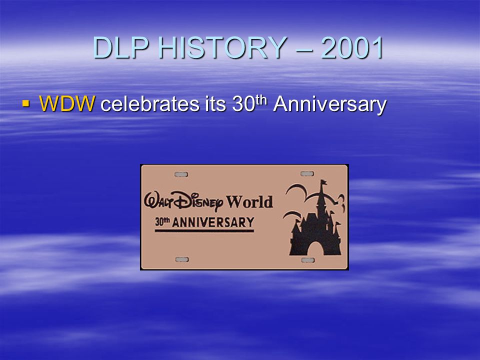 DLP HISTORY – 2001 WDW celebrates its 30th Anniversary