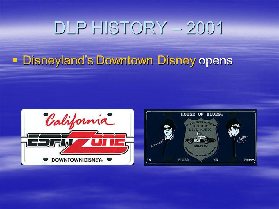 DLP HISTORY – 2001 Disneyland's Downtown Disney opens