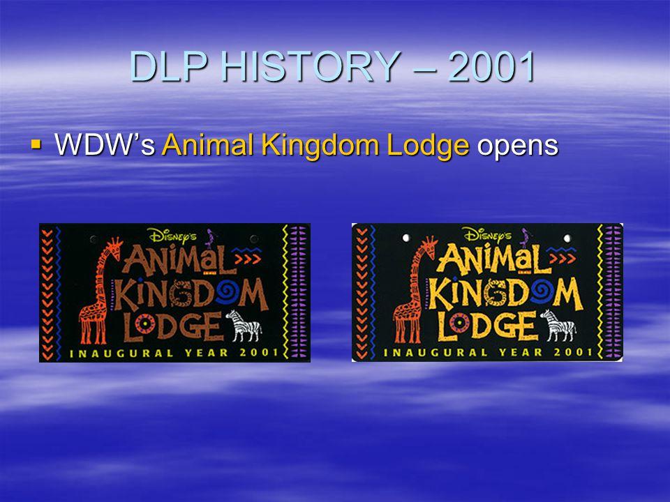 DLP HISTORY – 2001 WDW's Animal Kingdom Lodge opens