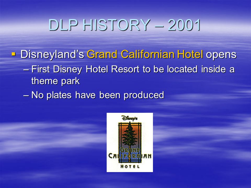 DLP HISTORY – 2001 Disneyland's Grand Californian Hotel opens