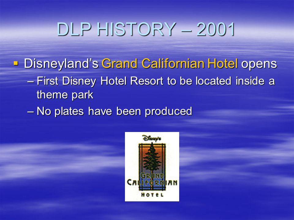 DLP HISTORY – 2001 Disneyland's Grand Californian Hotel opens