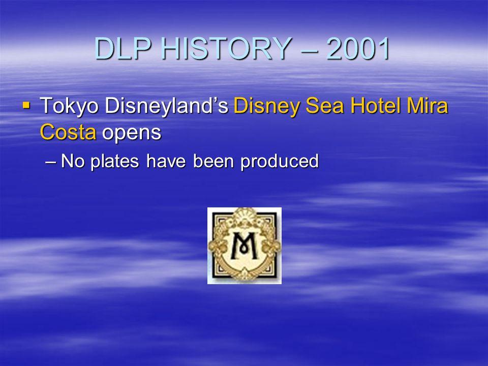 DLP HISTORY – 2001 Tokyo Disneyland's Disney Sea Hotel Mira Costa opens.