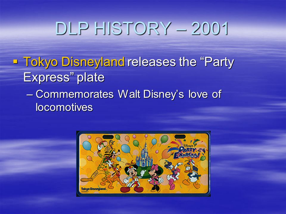 DLP HISTORY – 2001 Tokyo Disneyland releases the Party Express plate