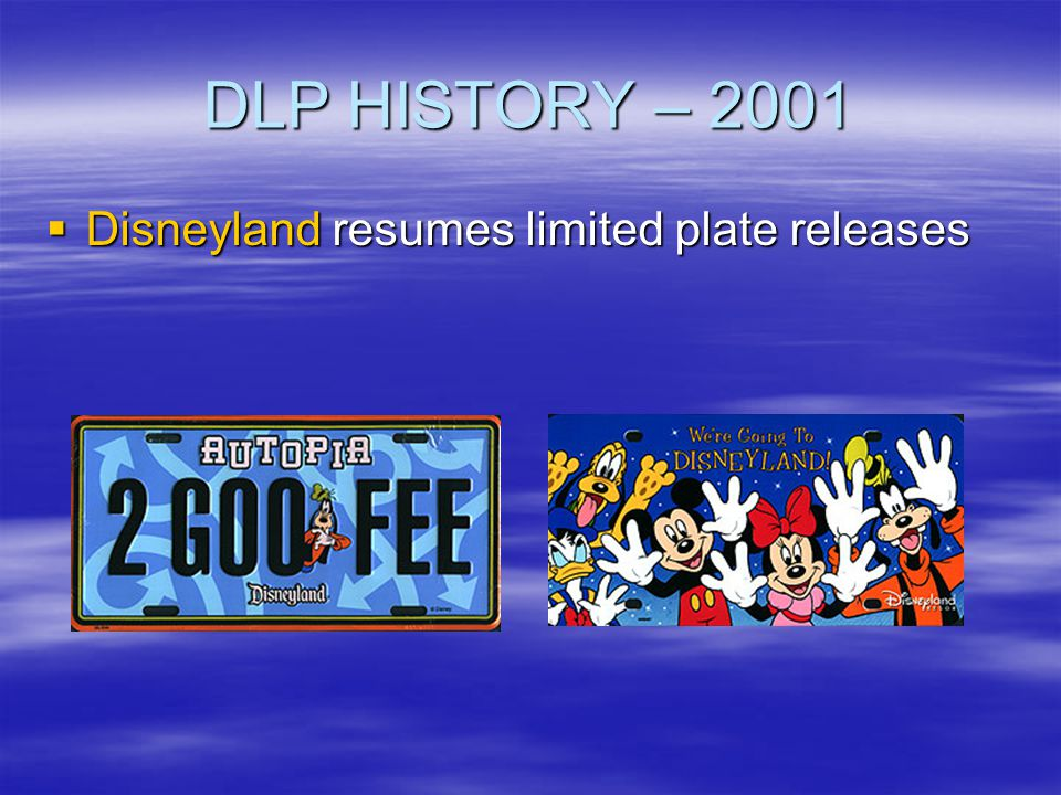 DLP HISTORY – 2001 Disneyland resumes limited plate releases