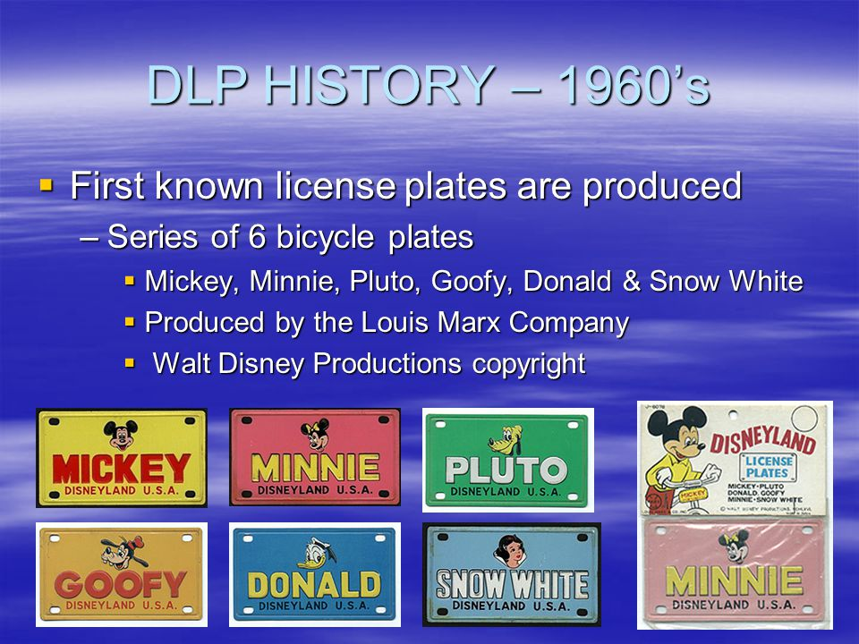 DLP HISTORY – 1960's First known license plates are produced