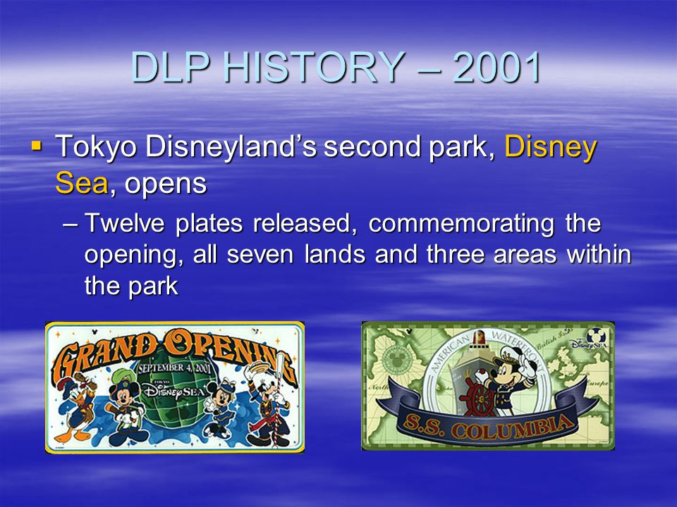 DLP HISTORY – 2001 Tokyo Disneyland's second park, Disney Sea, opens