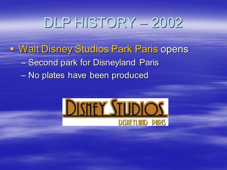 DLP HISTORY – 2002 Walt Disney Studios Park Paris opens