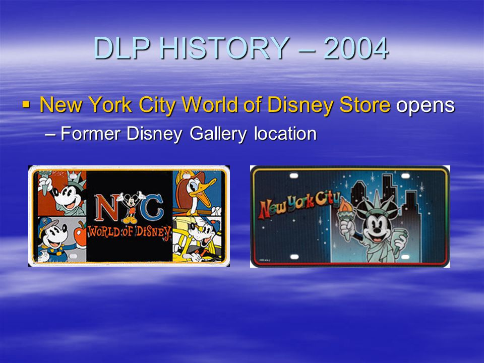 DLP HISTORY – 2004 New York City World of Disney Store opens