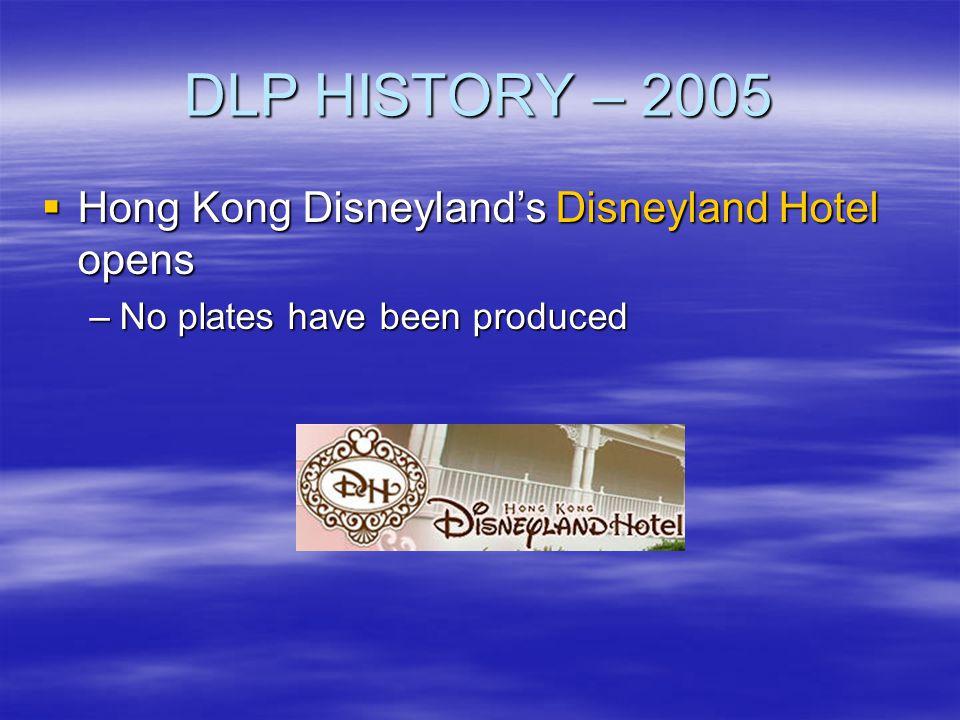 DLP HISTORY – 2005 Hong Kong Disneyland's Disneyland Hotel opens
