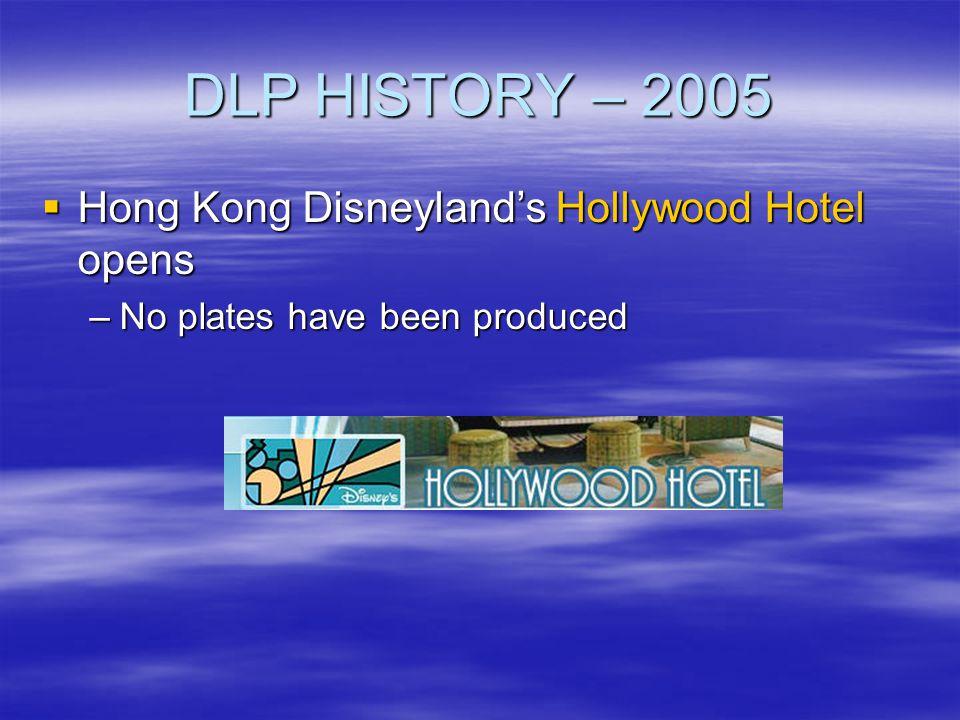 DLP HISTORY – 2005 Hong Kong Disneyland's Hollywood Hotel opens