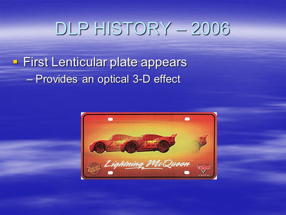 DLP HISTORY – 2006 First Lenticular plate appears
