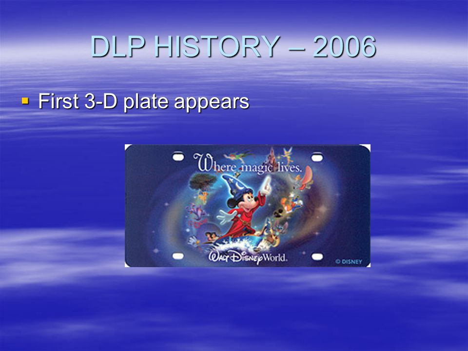 DLP HISTORY – 2006 First 3-D plate appears