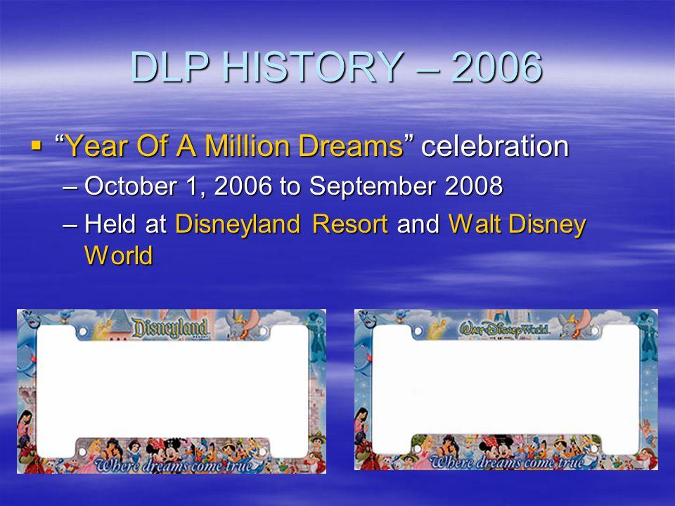 DLP HISTORY – 2006 Year Of A Million Dreams celebration