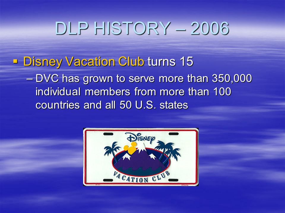 DLP HISTORY – 2006 Disney Vacation Club turns 15