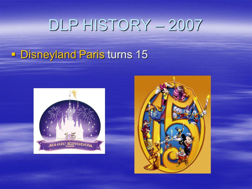 DLP HISTORY – 2007 Disneyland Paris turns 15