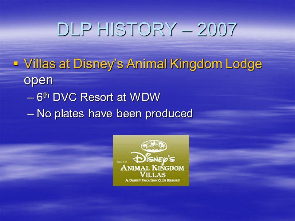DLP HISTORY – 2007 Villas at Disney's Animal Kingdom Lodge open