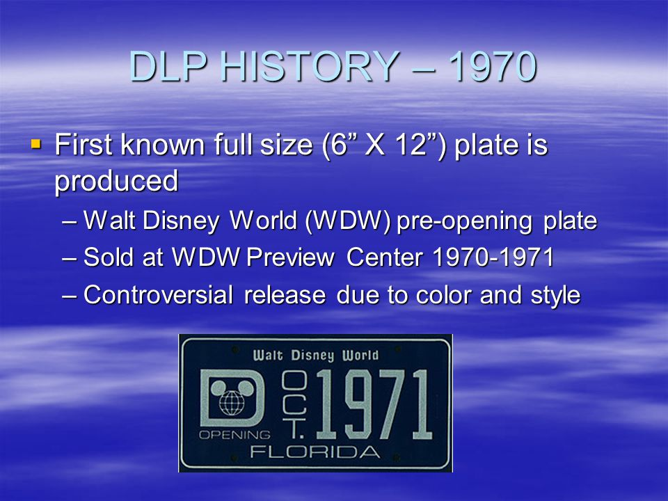 DLP HISTORY – 1970 First known full size (6 X 12 ) plate is produced