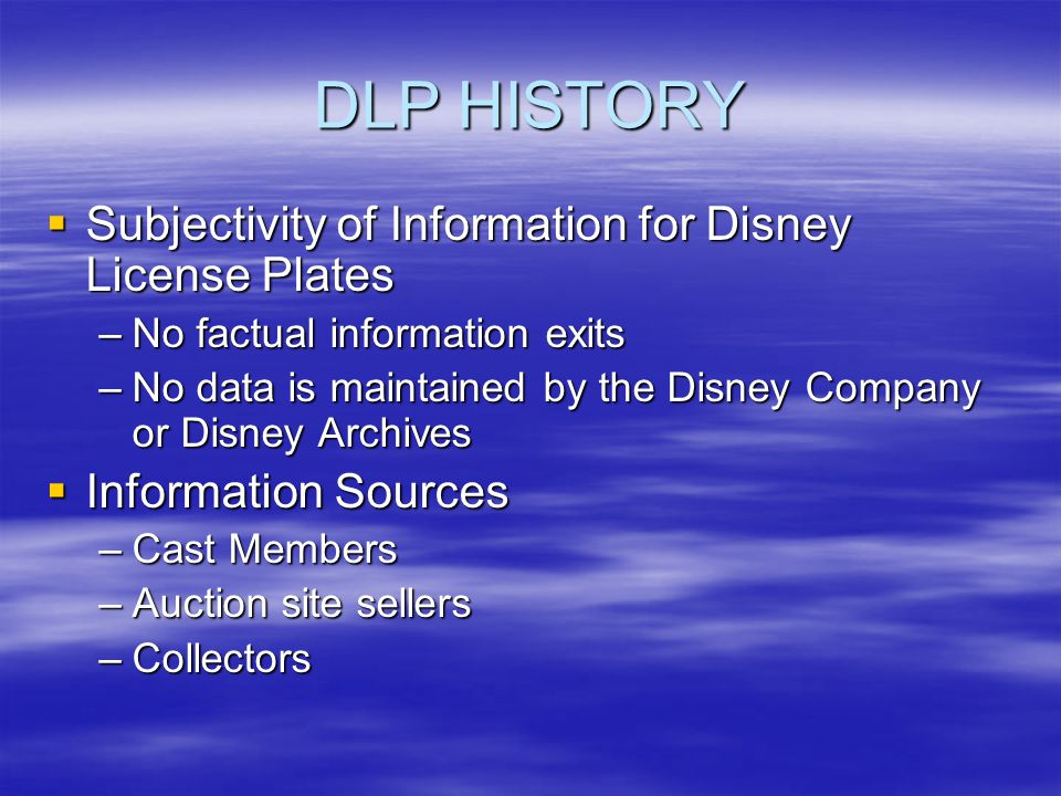 DLP HISTORY Subjectivity of Information for Disney License Plates