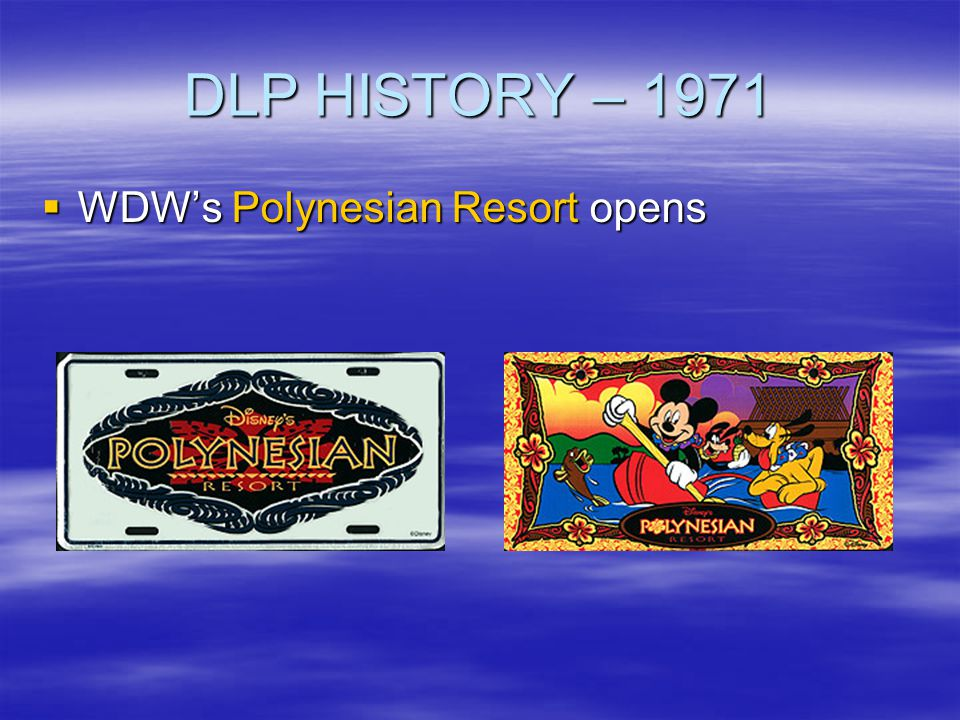 DLP HISTORY – 1971 WDW's Polynesian Resort opens