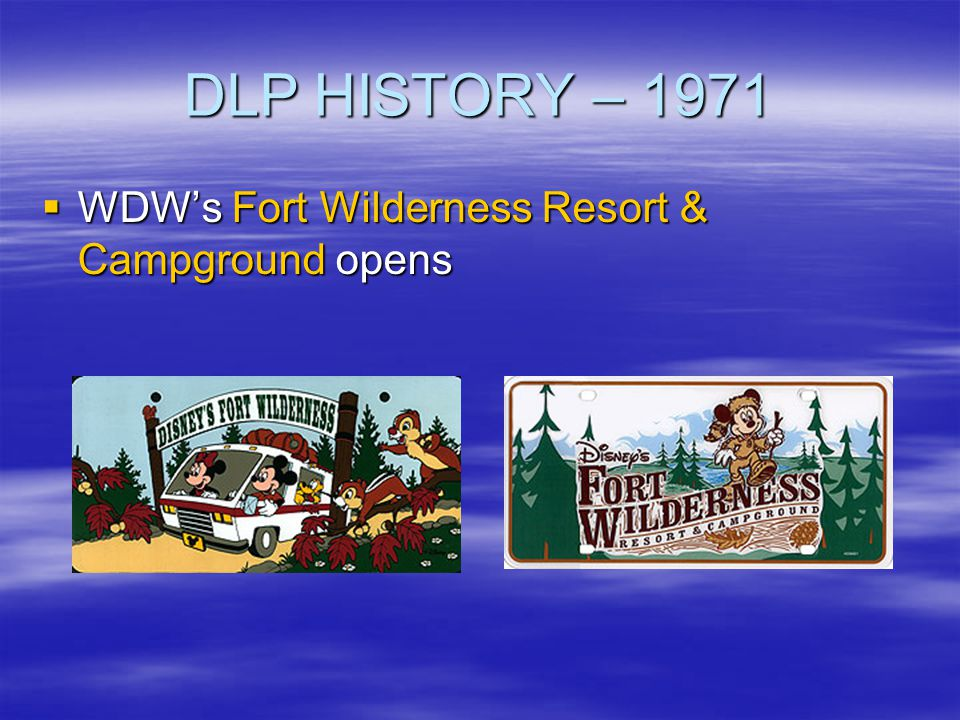 DLP HISTORY – 1971 WDW's Fort Wilderness Resort & Campground opens