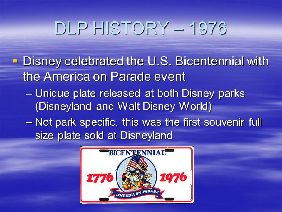 DLP HISTORY – 1976 Disney celebrated the U.S. Bicentennial with the America on Parade event.