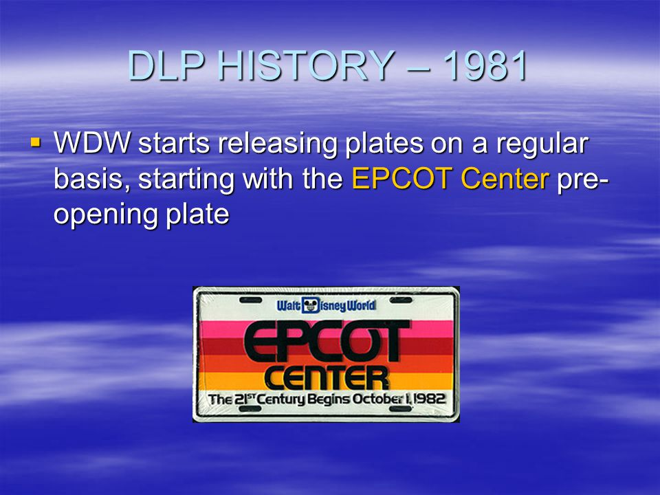 DLP HISTORY – 1981 WDW starts releasing plates on a regular basis, starting with the EPCOT Center pre-opening plate.