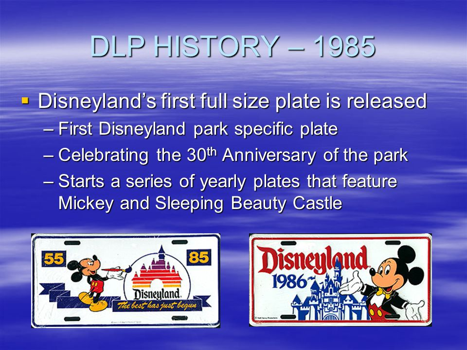 DLP HISTORY – 1985 Disneyland's first full size plate is released